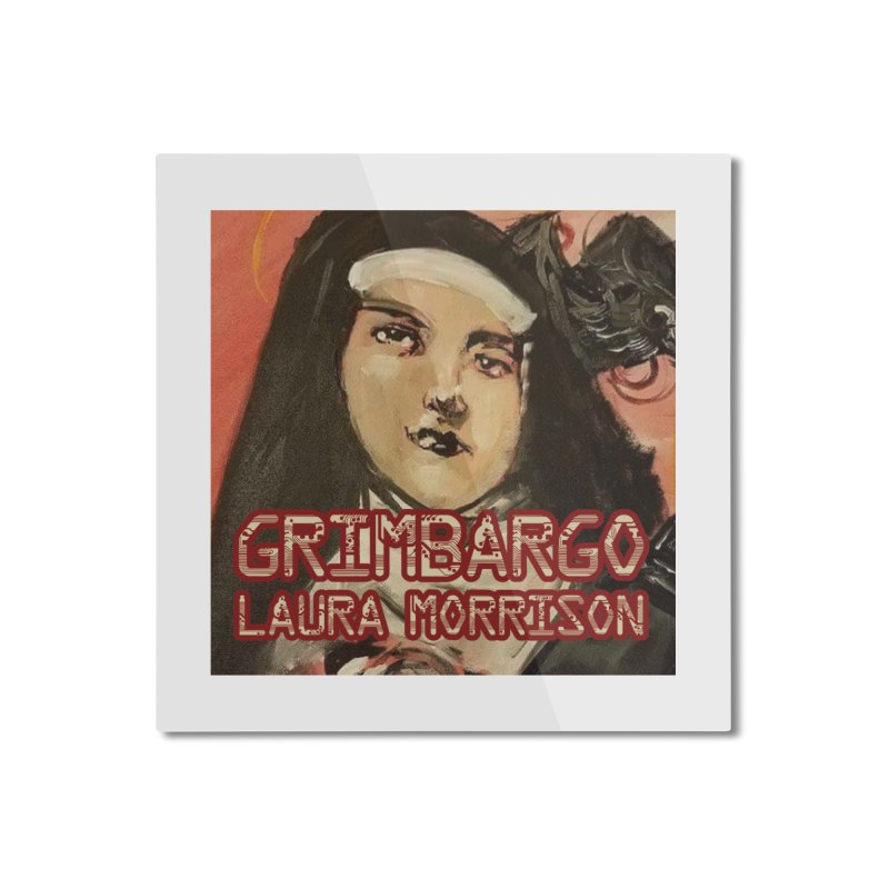 Grimbargo by Laura Morrison Home Mounted Aluminum Print by Spaceboy Books LLC's Artist Shop