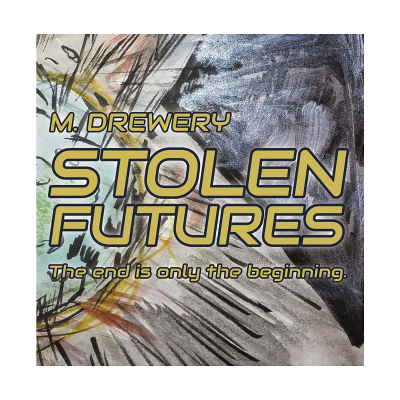 Stolen Futures Cover Art by Spaceboy Books LLC's Artist Shop