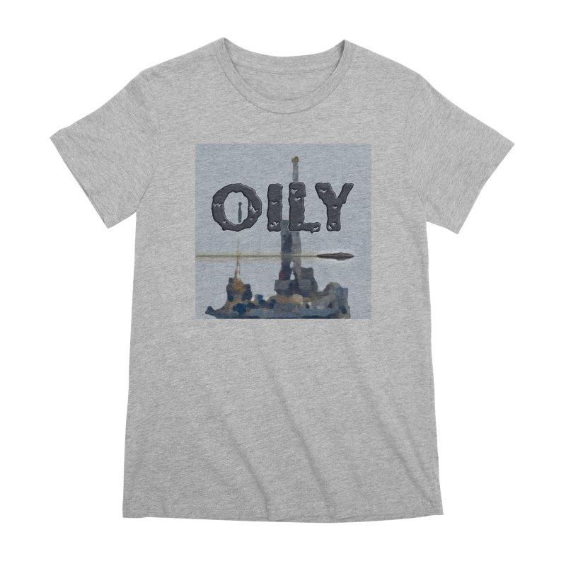 Oily Women's Premium T-Shirt by Spaceboy Books LLC's Artist Shop
