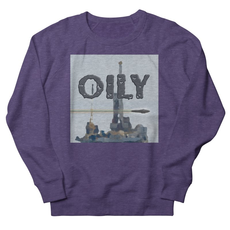 Oily Women's French Terry Sweatshirt by Spaceboy Books LLC's Artist Shop