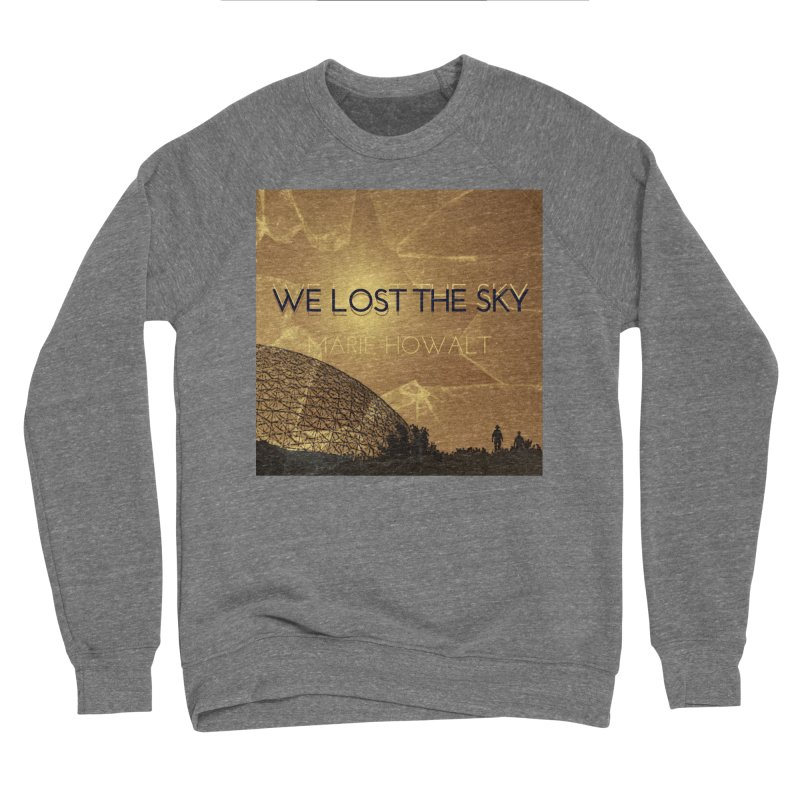 We Lost the Sky (Title) Women's Sponge Fleece Sweatshirt by Spaceboy Books LLC's Artist Shop