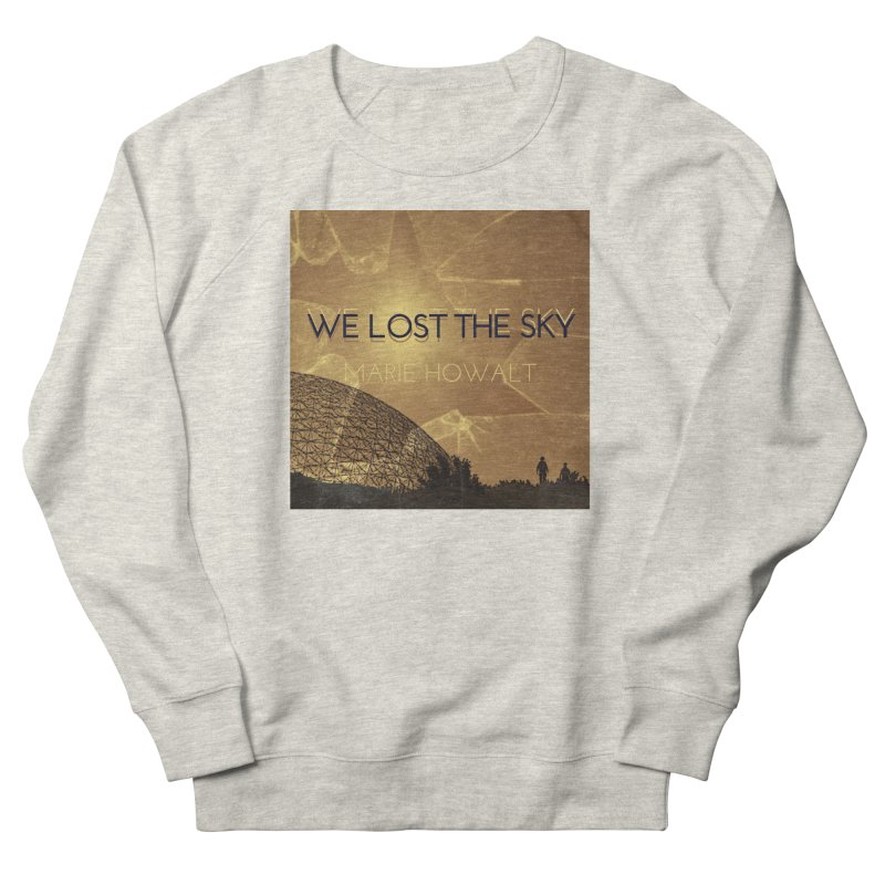 We Lost the Sky (Title) Women's French Terry Sweatshirt by Spaceboy Books LLC's Artist Shop