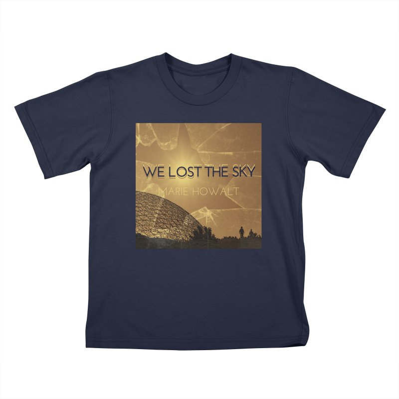 We Lost the Sky (Title) Kids T-Shirt by Spaceboy Books LLC's Artist Shop