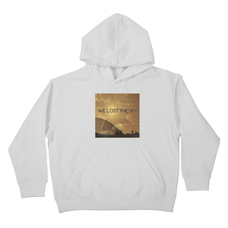 We Lost the Sky (Title) Kids Pullover Hoody by Spaceboy Books LLC's Artist Shop