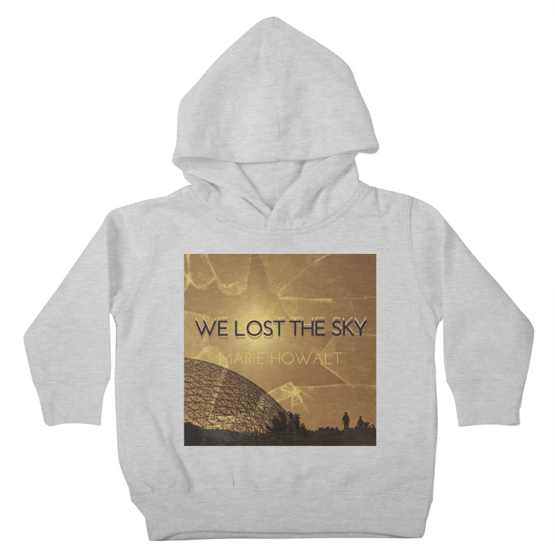 We Lost the Sky (Title) Kids Toddler Pullover Hoody by Spaceboy Books LLC's Artist Shop