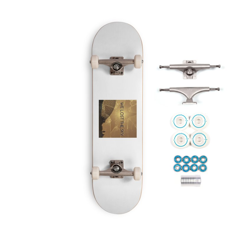 We Lost the Sky (Title) Accessories Complete - Basic Skateboard by Spaceboy Books LLC's Artist Shop