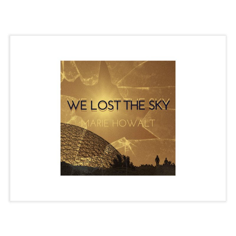We Lost the Sky (Title) Home Fine Art Print by Spaceboy Books LLC's Artist Shop