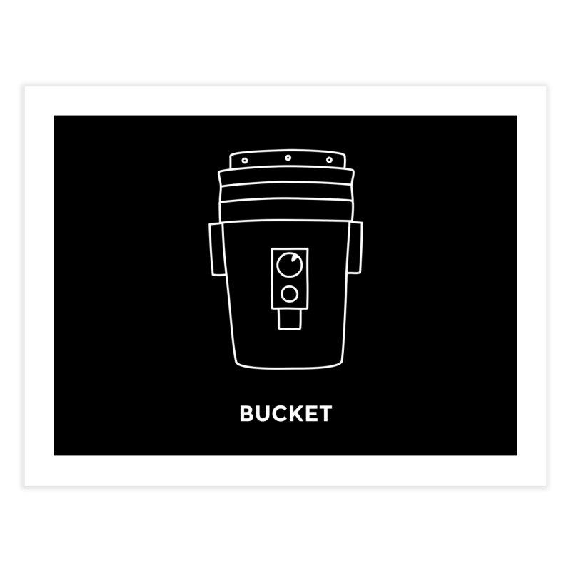 Space Bucket - 20gal Bucket white Home Fine Art Print by spacebuckets's Artist Shop