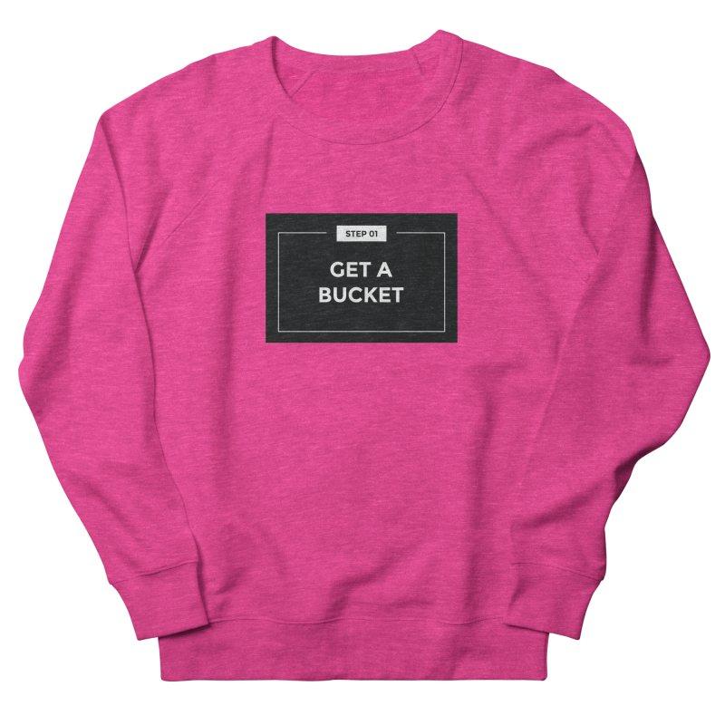 Get a bucket Women's French Terry Sweatshirt by spacebuckets's Artist Shop