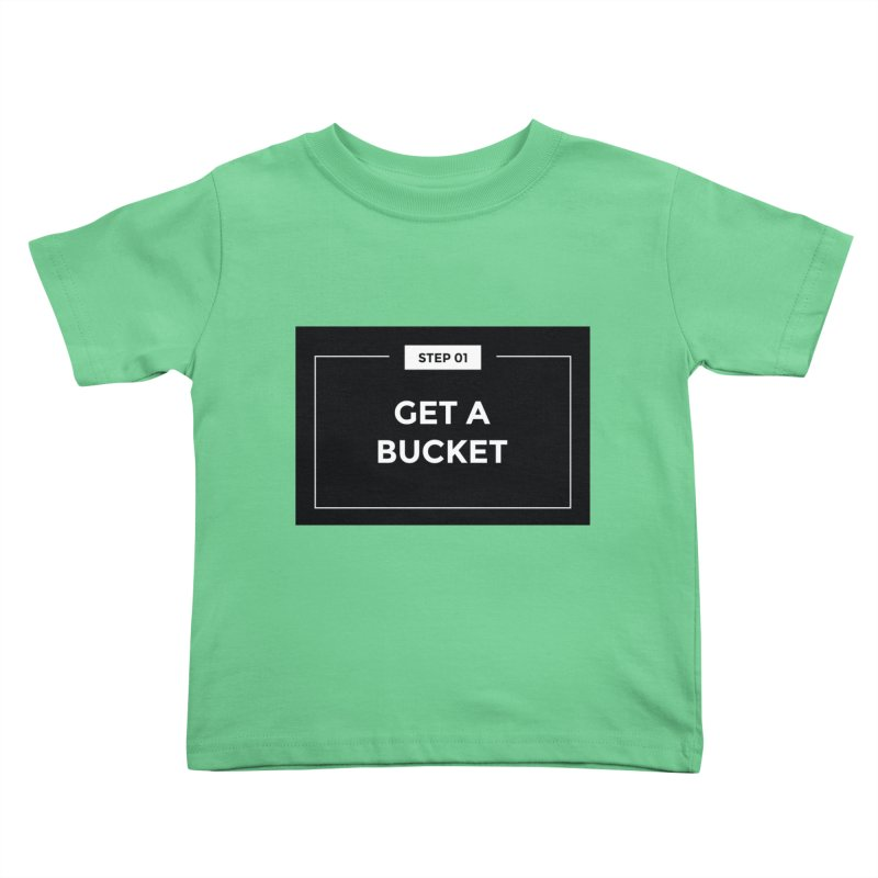 Get a bucket Kids Toddler T-Shirt by spacebuckets's Artist Shop