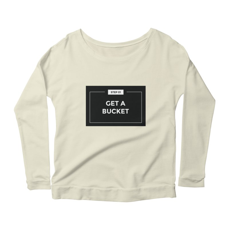 Get a bucket Women's Longsleeve Scoopneck  by spacebuckets's Artist Shop