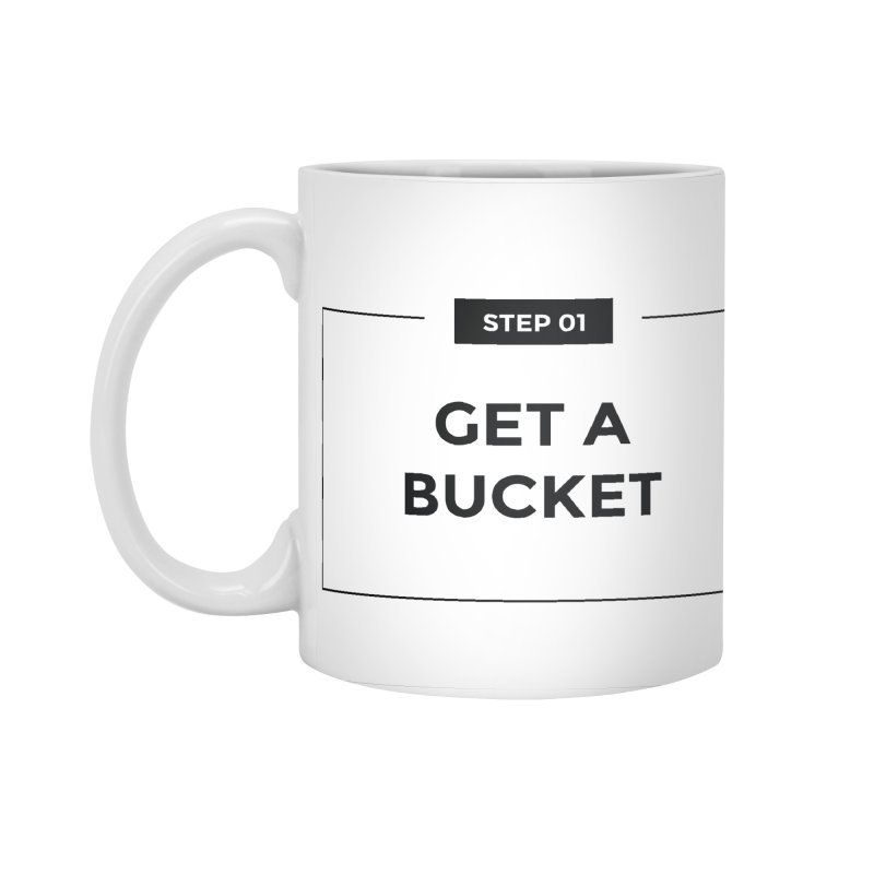Get a bucket - white Accessories Standard Mug by spacebuckets's Artist Shop