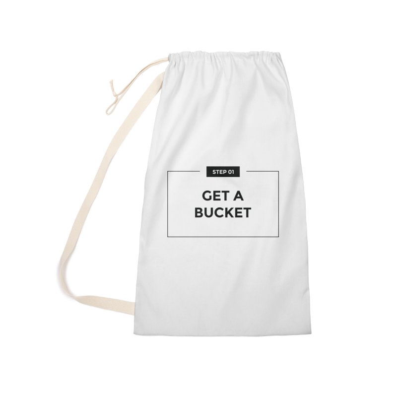 Get a bucket - white Accessories Laundry Bag Bag by spacebuckets's Artist Shop