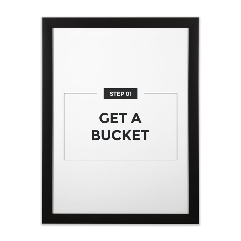 Get a bucket - white Home Framed Fine Art Print by spacebuckets's Artist Shop