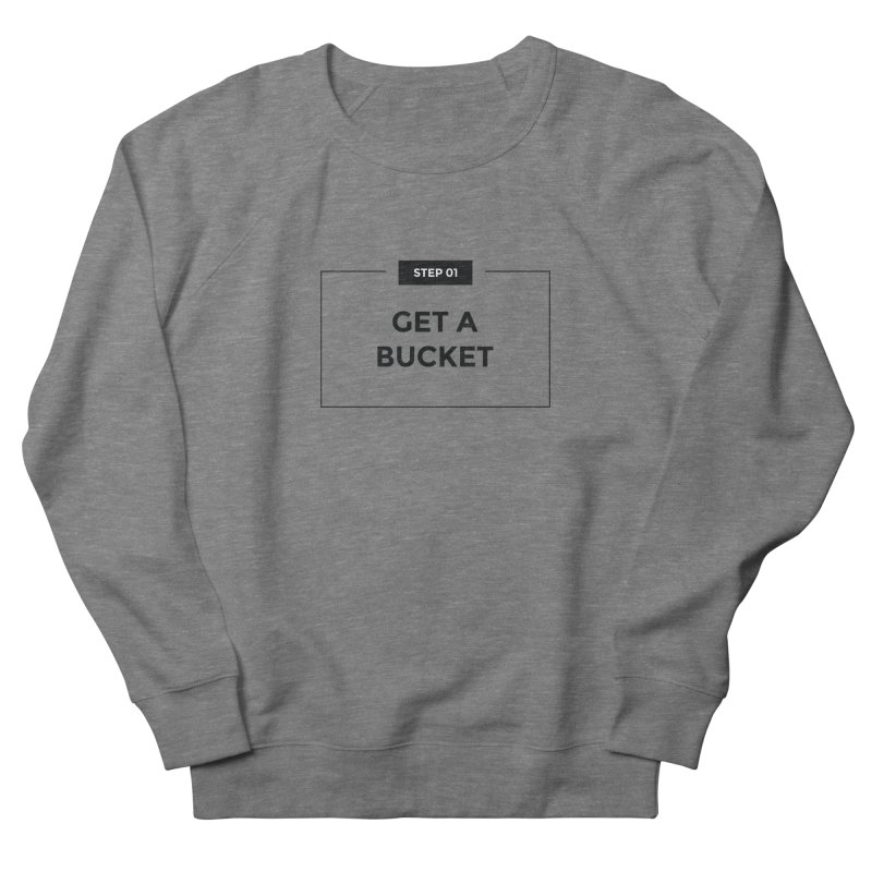 Get a bucket - white Men's French Terry Sweatshirt by spacebuckets's Artist Shop