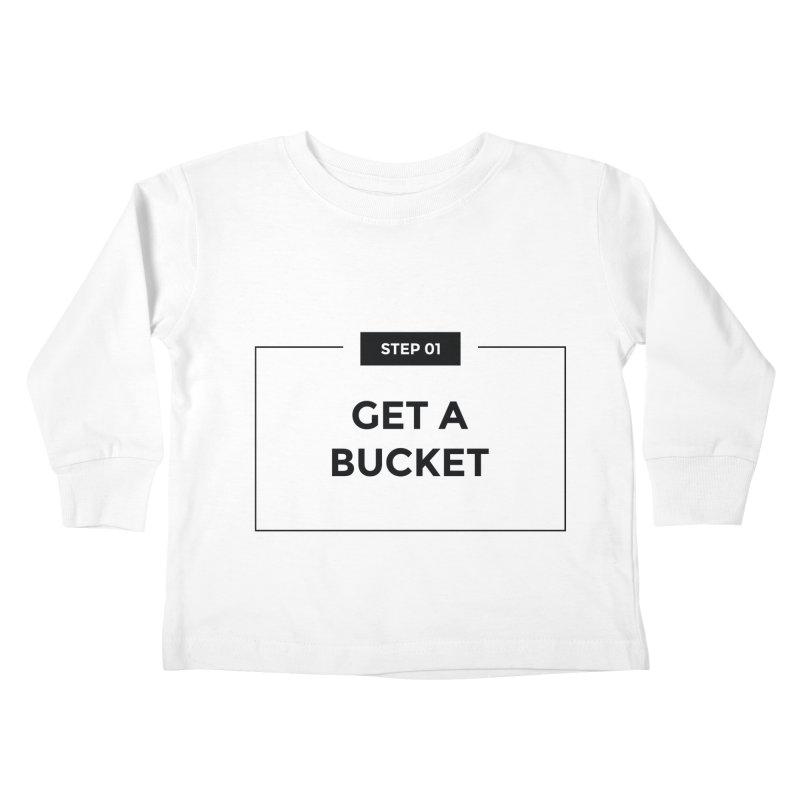 Get a bucket - white Kids Toddler Longsleeve T-Shirt by spacebuckets's Artist Shop