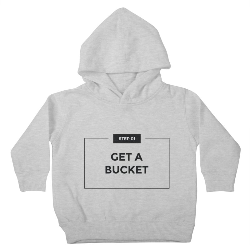 Get a bucket - white Kids Toddler Pullover Hoody by spacebuckets's Artist Shop