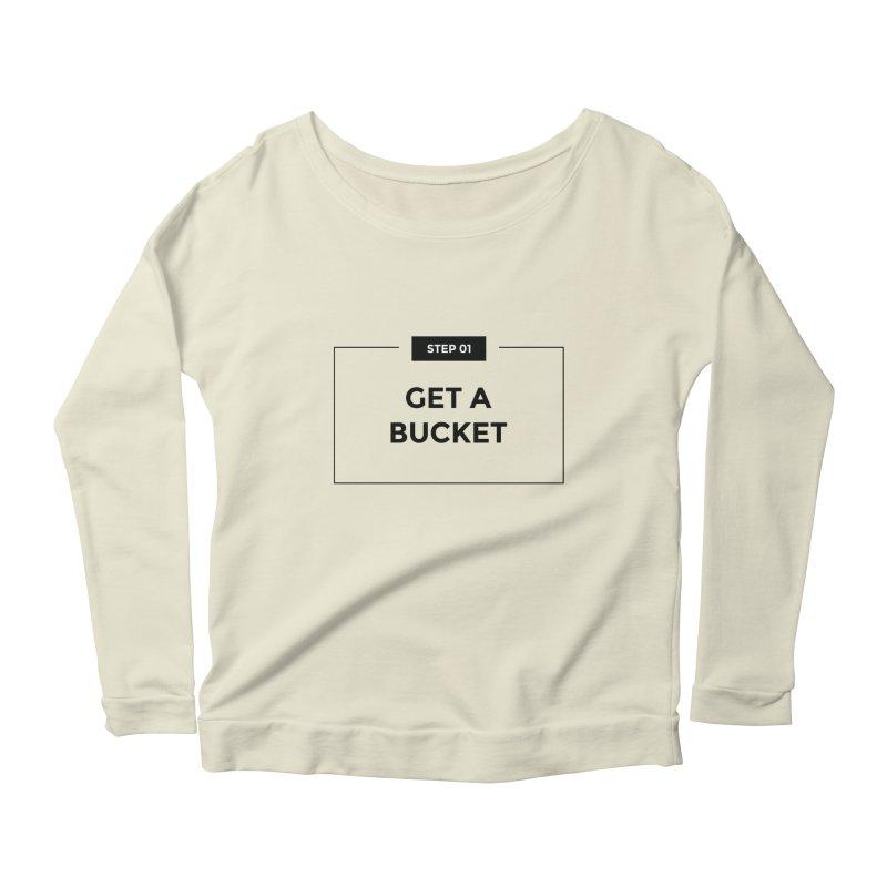 Get a bucket - white Women's Scoop Neck Longsleeve T-Shirt by spacebuckets's Artist Shop