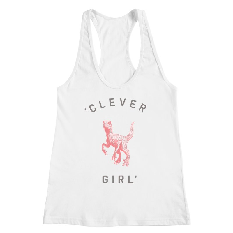 Clever GIrl Women's Racerback Tank by Speakerine / Florent Bodart