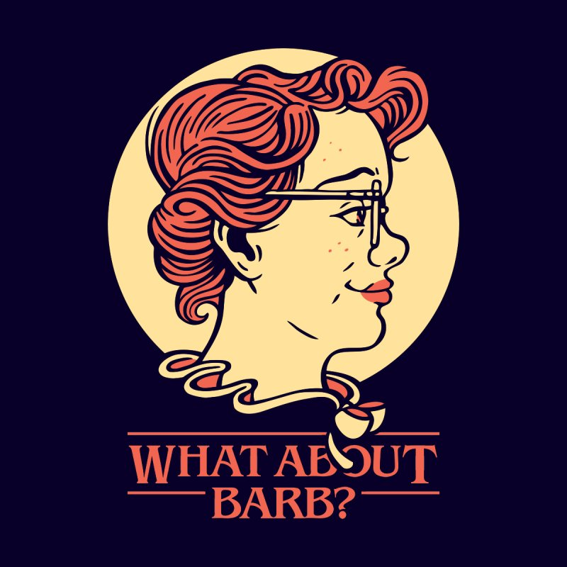 What About Barb?   by Spencer Fruhling's Artist Shop