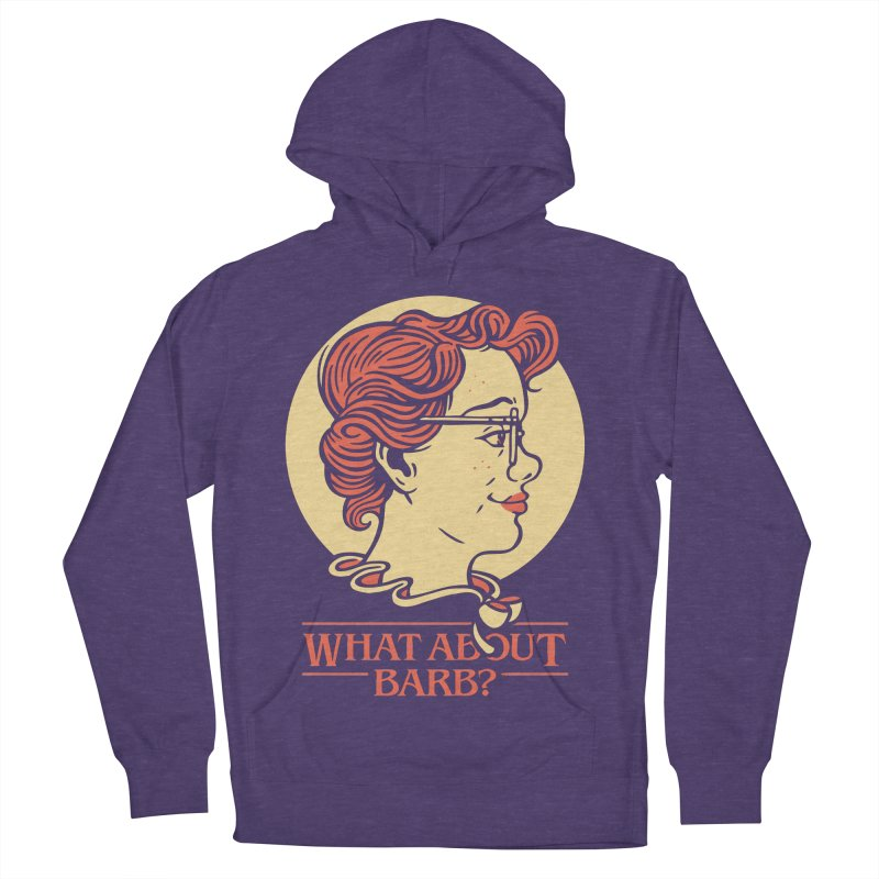 What About Barb? Women's Pullover Hoody by Spencer Fruhling's Artist Shop