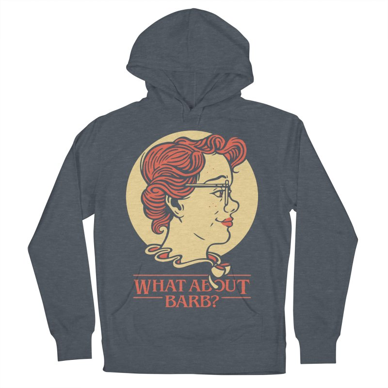 What About Barb? Men's Pullover Hoody by Spencer Fruhling's Artist Shop