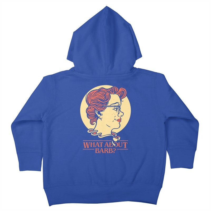 What About Barb? Kids Toddler Zip-Up Hoody by Spencer Fruhling's Artist Shop