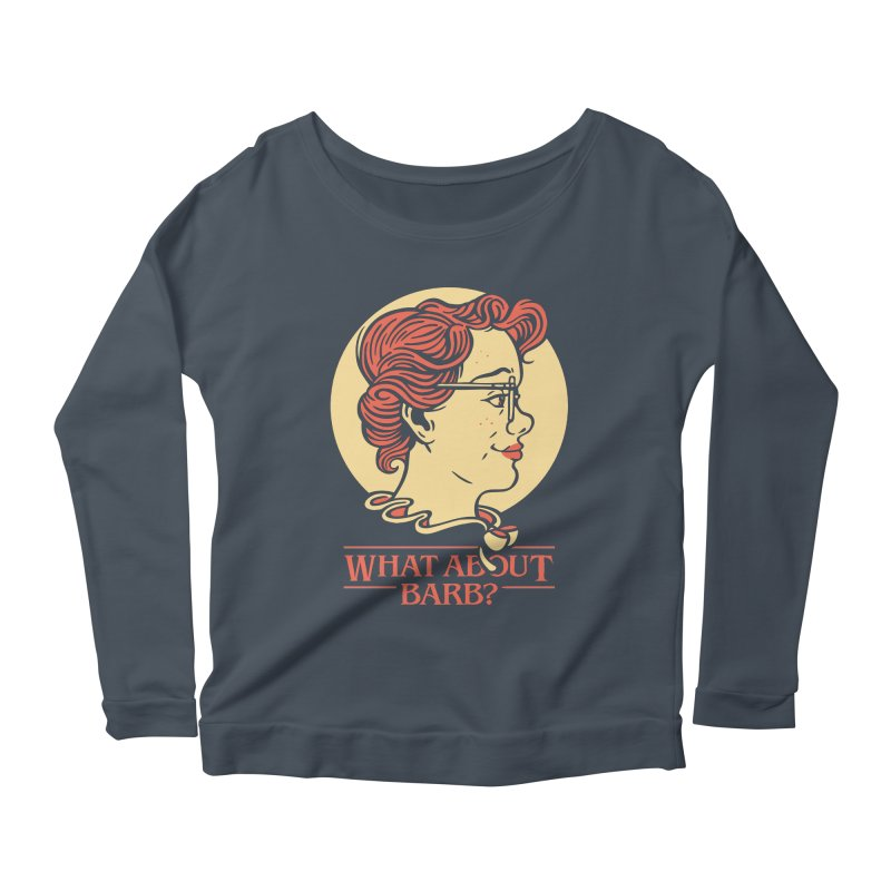 What About Barb? Women's Longsleeve Scoopneck  by Spencer Fruhling's Artist Shop