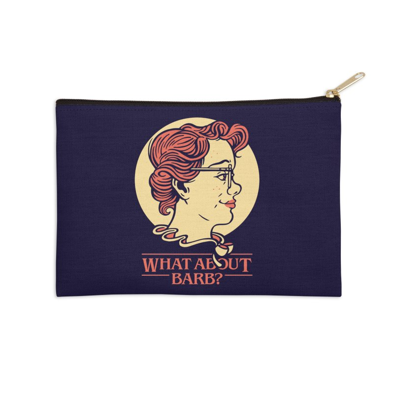 What About Barb? Accessories Zip Pouch by Spencer Fruhling's Artist Shop