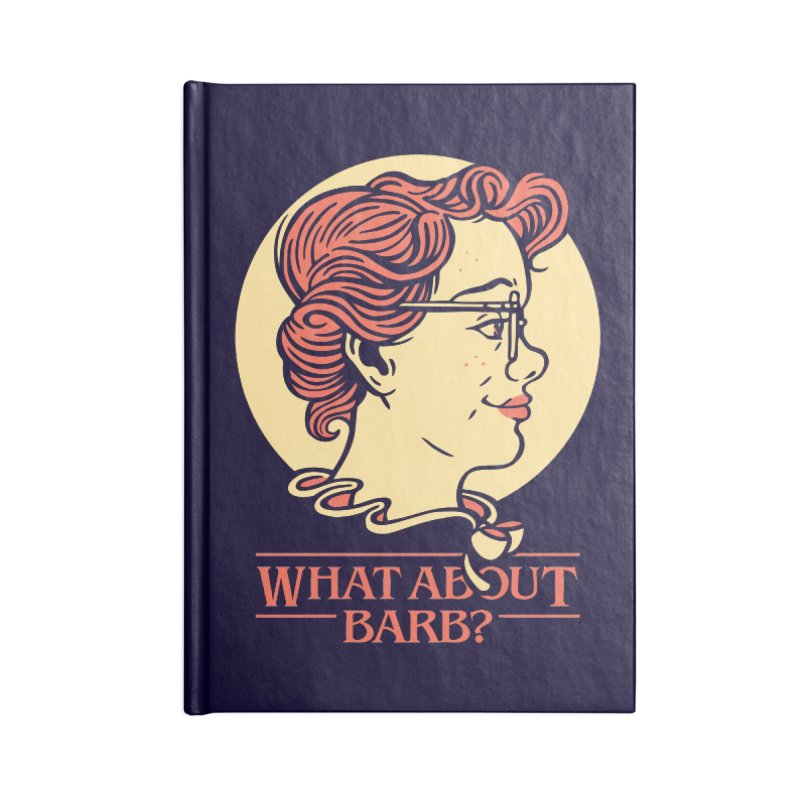 What About Barb? Accessories Notebook by Spencer Fruhling's Artist Shop