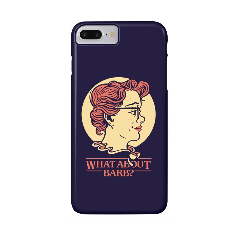 What About Barb? Accessories Phone Case by Spencer Fruhling's Artist Shop