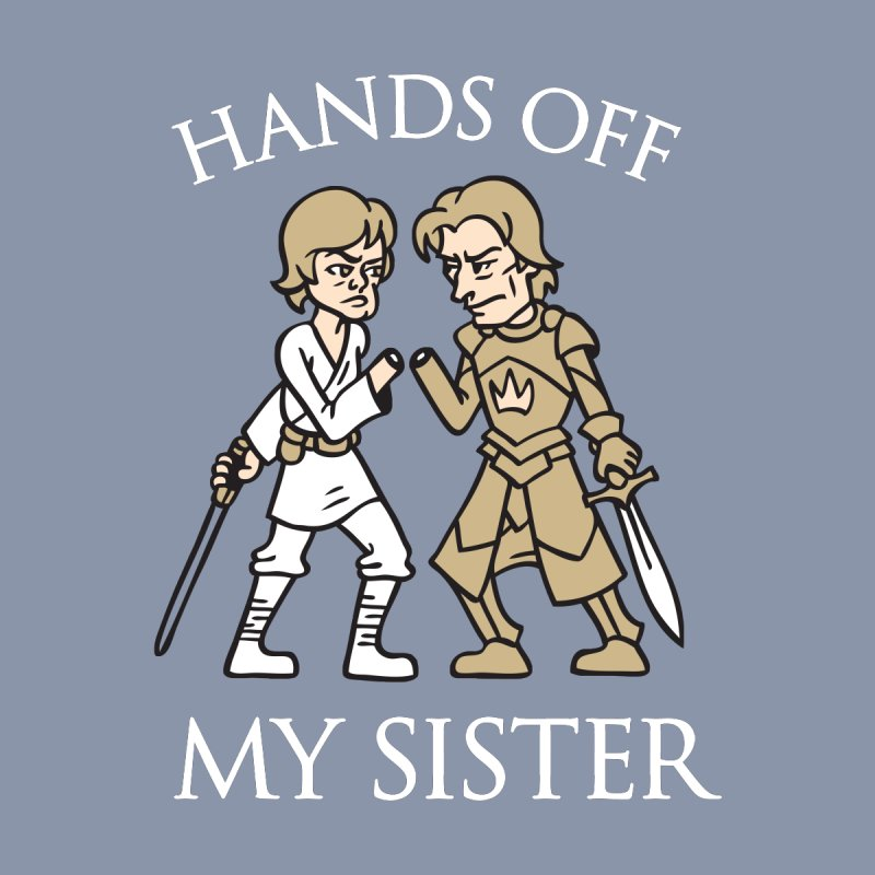 Hands Off My Sister None  by Spencer Fruhling's Artist Shop