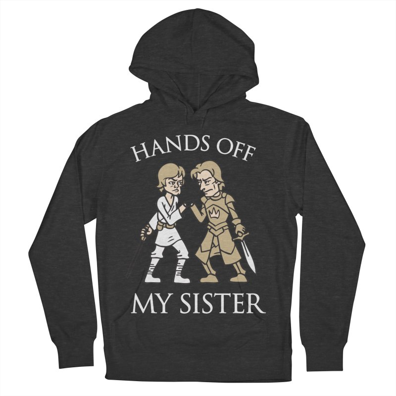 Hands Off My Sister Women's Pullover Hoody by Spencer Fruhling's Artist Shop