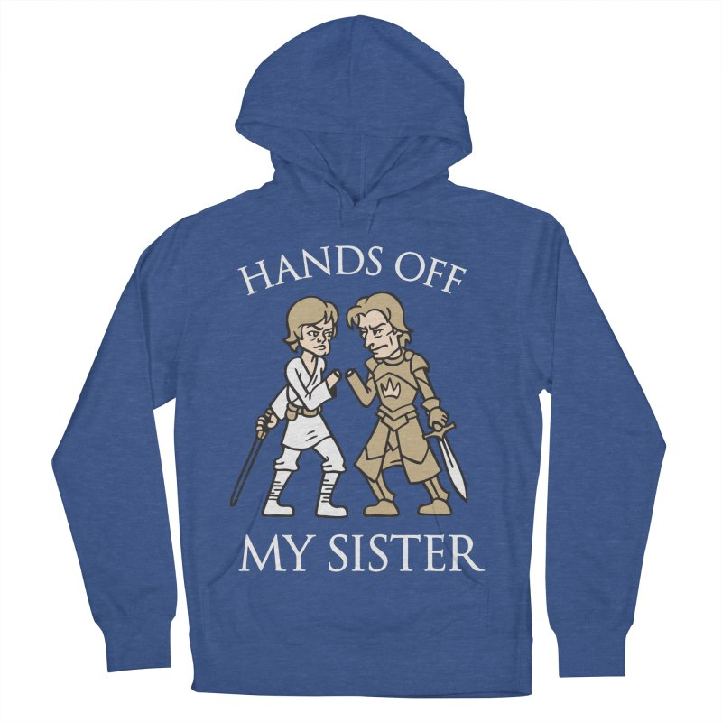 Hands Off My Sister Men's Pullover Hoody by Spencer Fruhling's Artist Shop