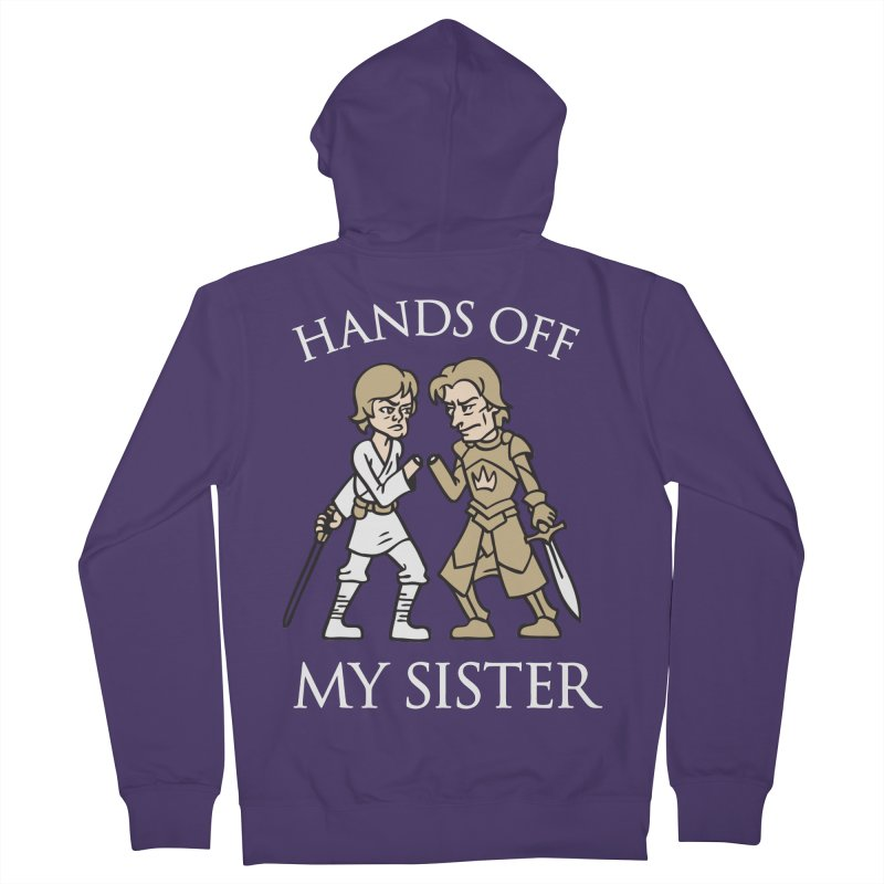 Hands Off My Sister Women's Zip-Up Hoody by Spencer Fruhling's Artist Shop