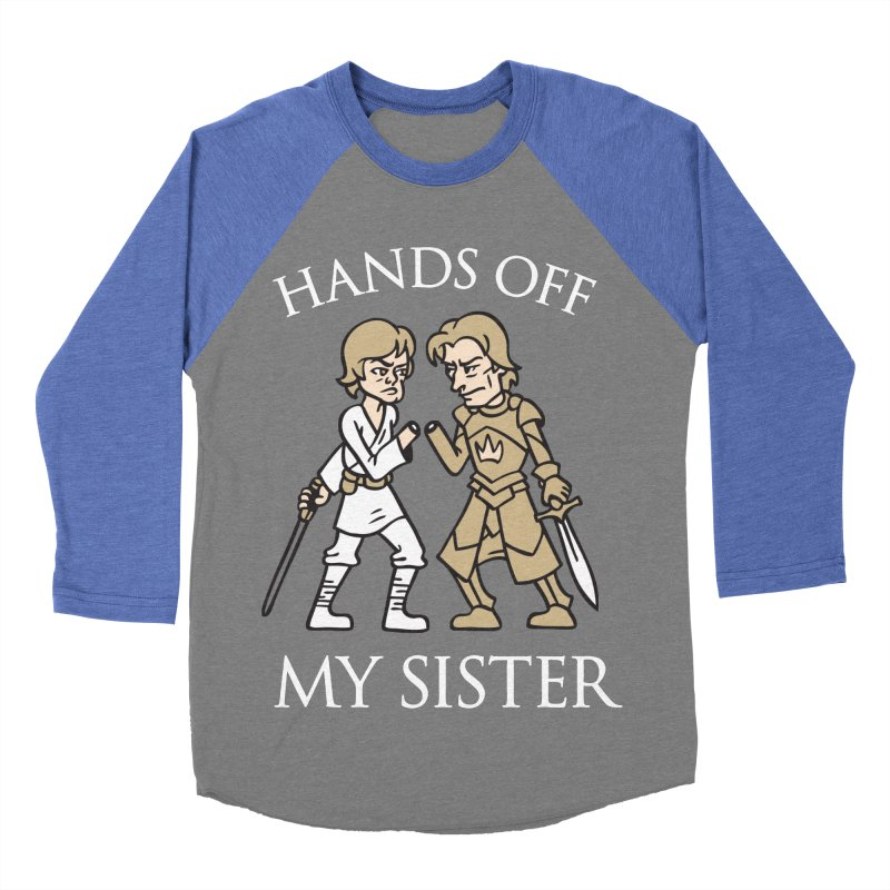 Hands Off My Sister Women's Baseball Triblend T-Shirt by Spencer Fruhling's Artist Shop