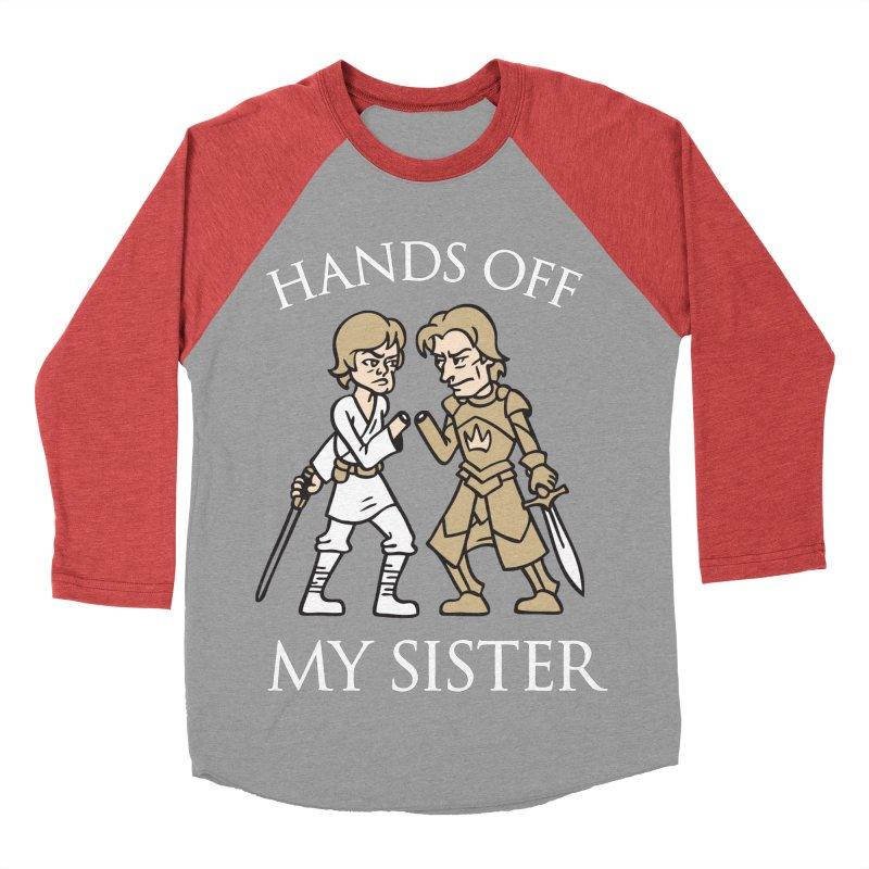 Hands Off My Sister Women's Baseball Triblend T-Shirt by Spencer Fruhling's Artist Shop