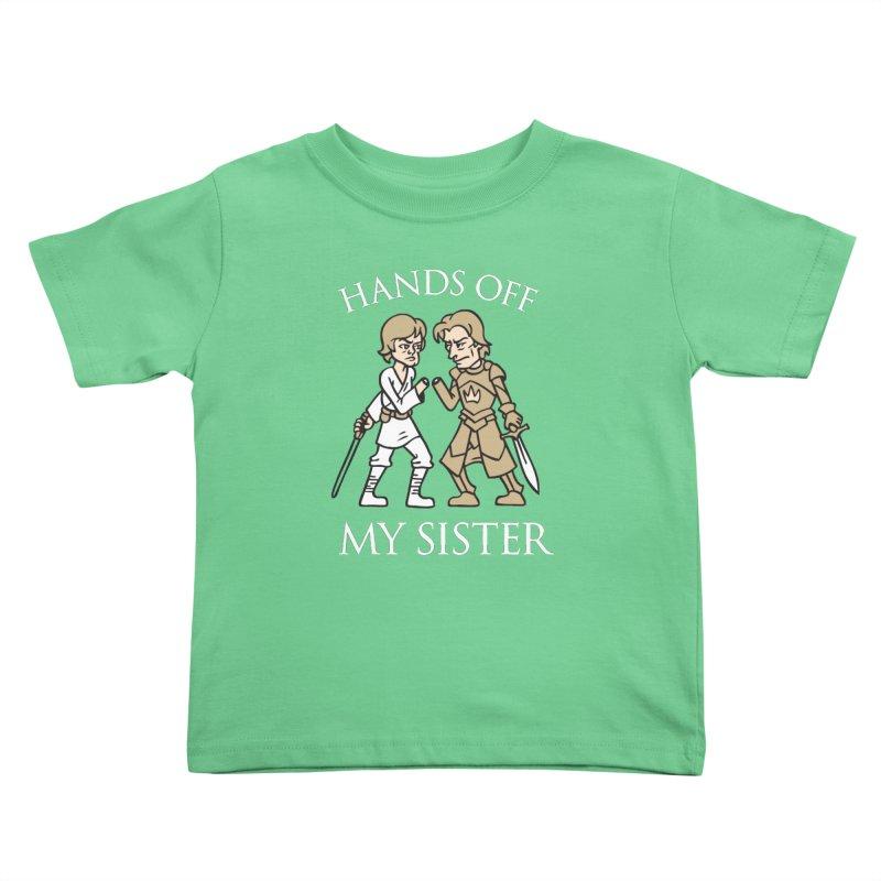 Hands Off My Sister Kids Toddler T-Shirt by Spencer Fruhling's Artist Shop