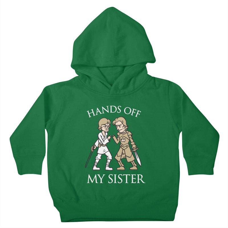 Hands Off My Sister Kids Toddler Pullover Hoody by Spencer Fruhling's Artist Shop