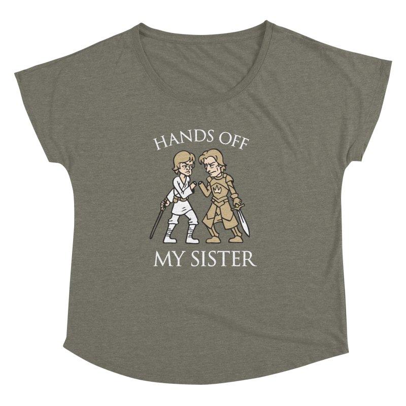 Hands Off My Sister Women's Dolman by Spencer Fruhling's Artist Shop