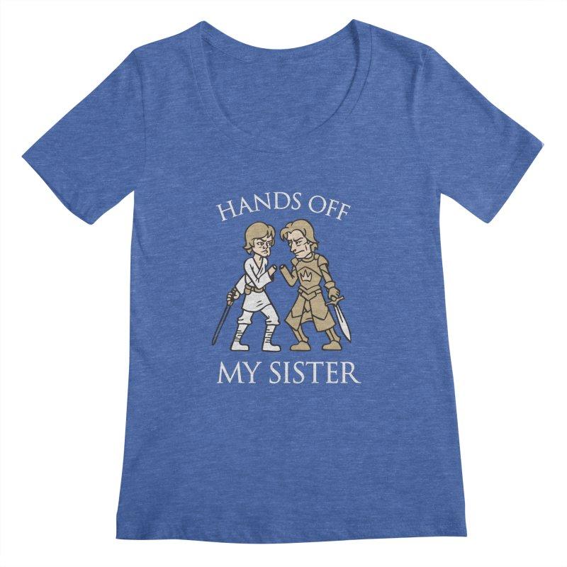 Hands Off My Sister Women's Scoopneck by Spencer Fruhling's Artist Shop