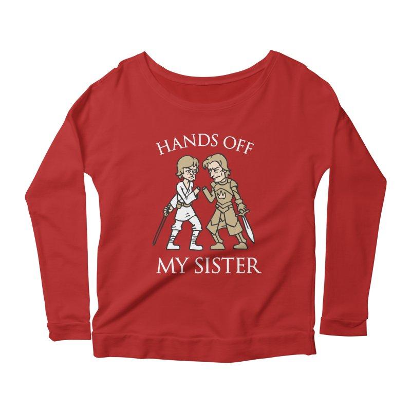 Hands Off My Sister Women's Longsleeve Scoopneck  by Spencer Fruhling's Artist Shop
