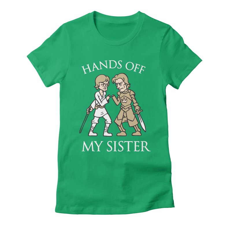 Hands Off My Sister Women's Fitted T-Shirt by Spencer Fruhling's Artist Shop