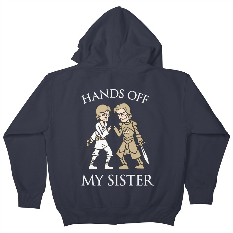 Hands Off My Sister Kids Zip-Up Hoody by Spencer Fruhling's Artist Shop