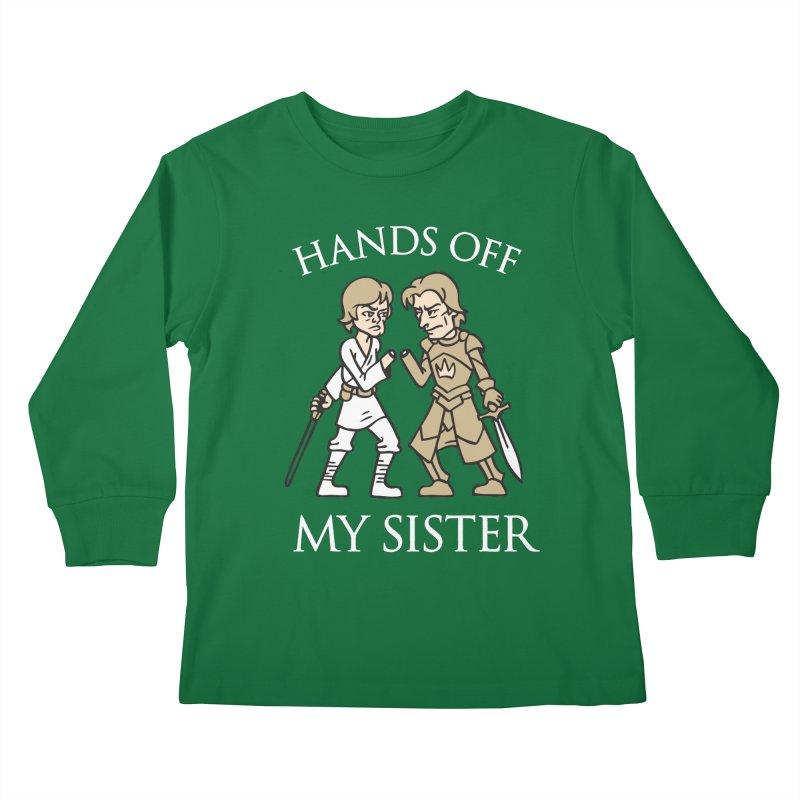 Hands Off My Sister Kids Longsleeve T-Shirt by Spencer Fruhling's Artist Shop