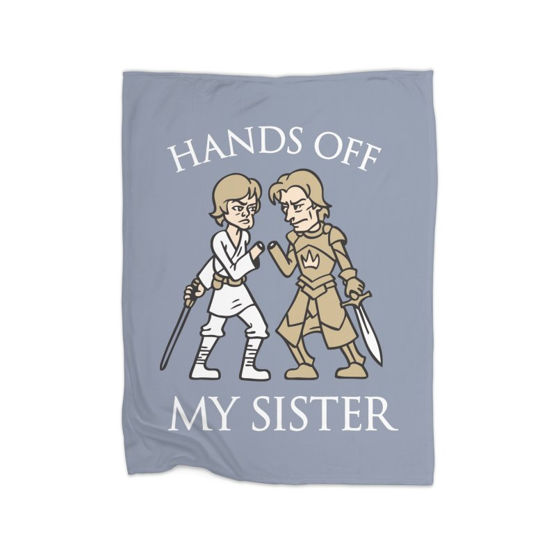 Hands Off My Sister Home Blanket by Spencer Fruhling's Artist Shop