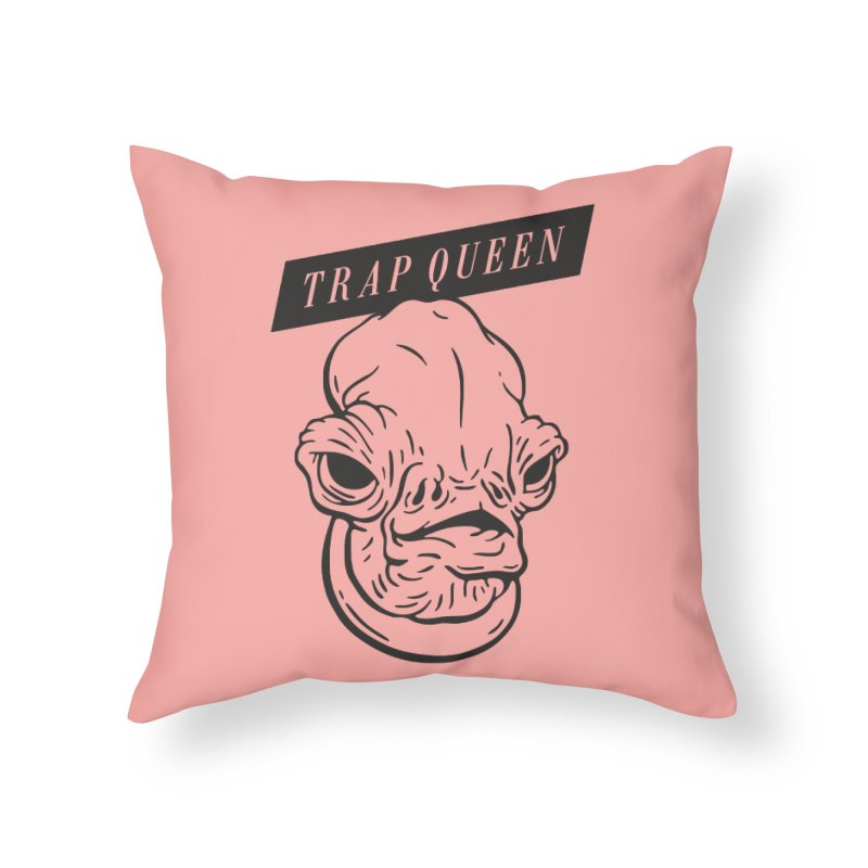 Trap Queen Home Throw Pillow by Spencer Fruhling's Artist Shop
