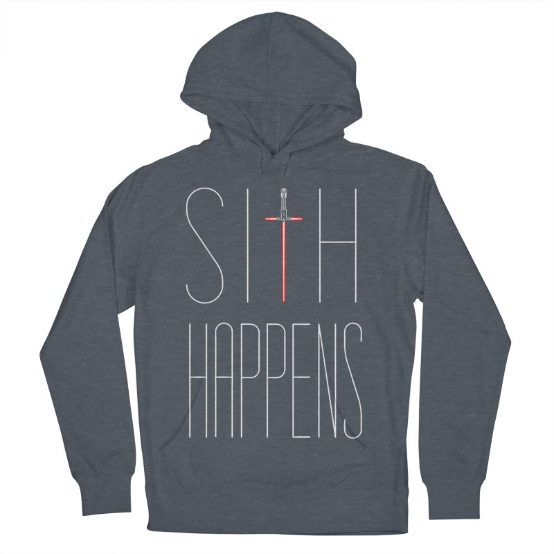 Sith Happens Men's Pullover Hoody by Spencer Fruhling's Artist Shop
