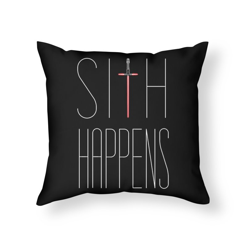 Sith Happens Home Throw Pillow by Spencer Fruhling's Artist Shop