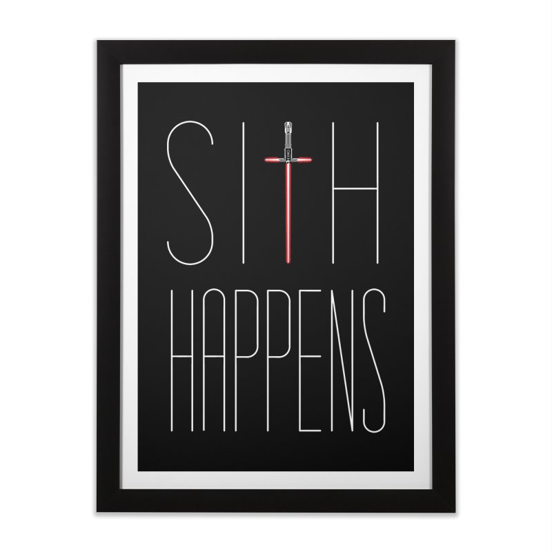 Sith Happens Home Framed Fine Art Print by Spencer Fruhling's Artist Shop
